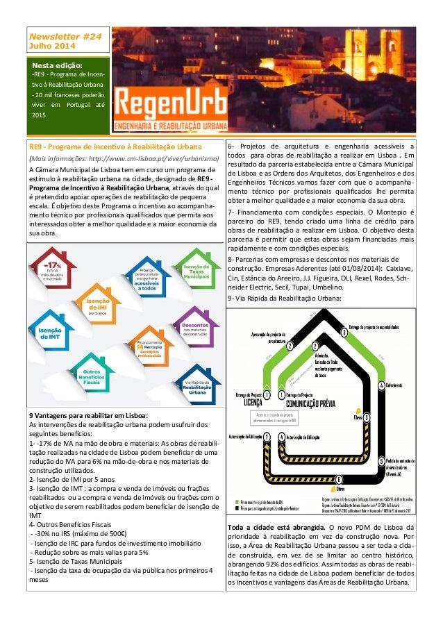 Newsletter #24 Julho 2014 Nesta edição: -RE9 - Programa de Incen- tivo à Reabilitação Urbana - 20 mil franceses poderão vi...
