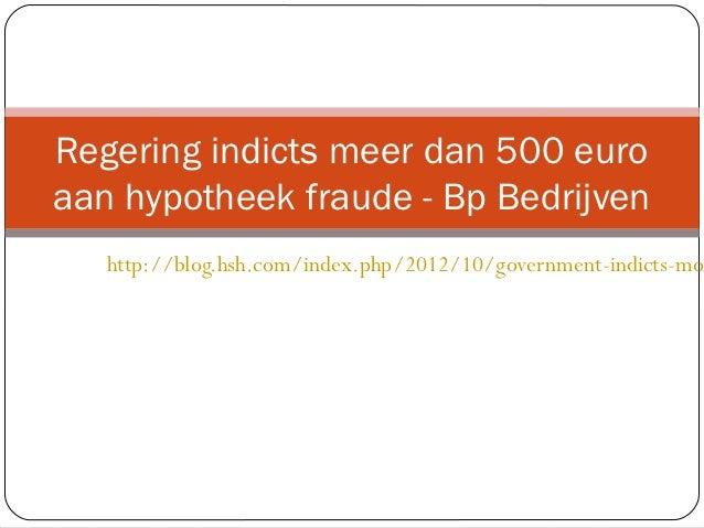 Regering indicts meer dan 500 euroaan hypotheek fraude - Bp Bedrijven   http://blog.hsh.com/index.php/2012/10/government-i...