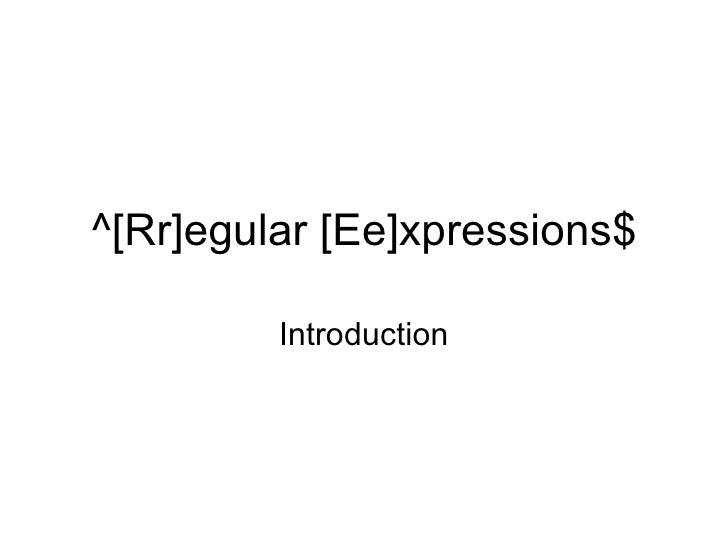 ^[Rr]egular [Ee]xpressions$ Introduction