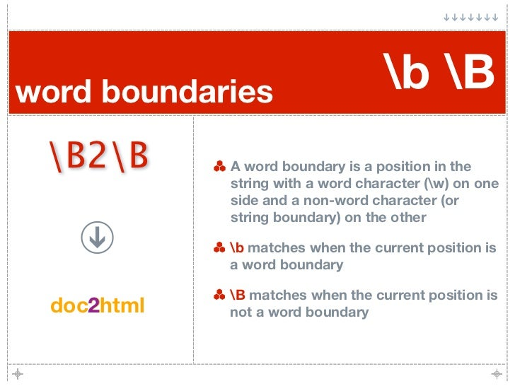 word boundaries                    b B  B2B       A word boundary is a position in the              string with a word cha...