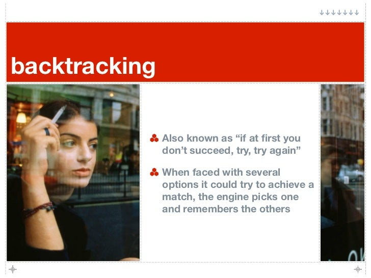 """backtracking                 Also known as """"if at first you                don't succeed, try, try again""""                 W..."""