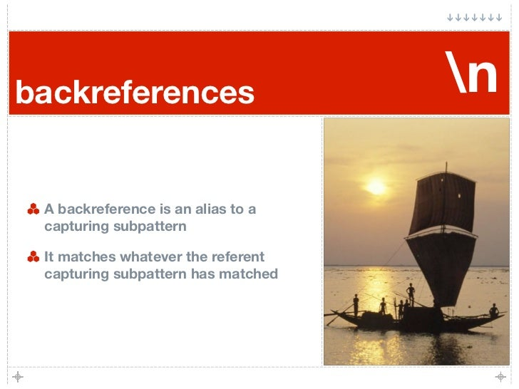 backreferences                      n   A backreference is an alias to a  capturing subpattern   It matches whatever the r...
