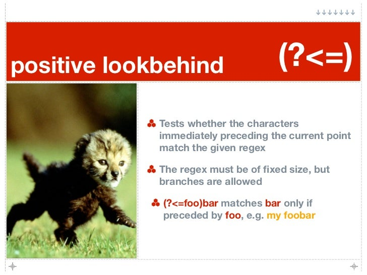 positive lookbehind                  (?<=)              Tests whether the characters              immediately preceding th...