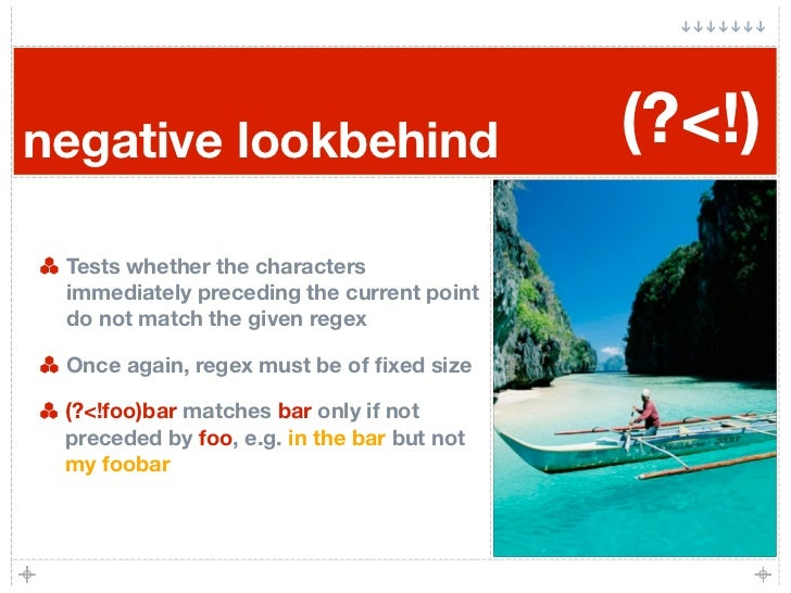 negative lookbehind                         (?<!)  Tests whether the characters  immediately preceding the current point  ...
