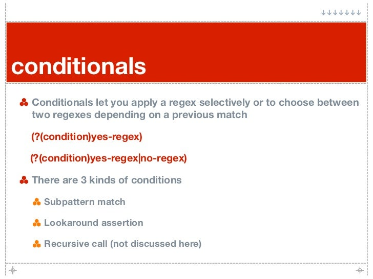 conditionals  Conditionals let you apply a regex selectively or to choose between  two regexes depending on a previous mat...