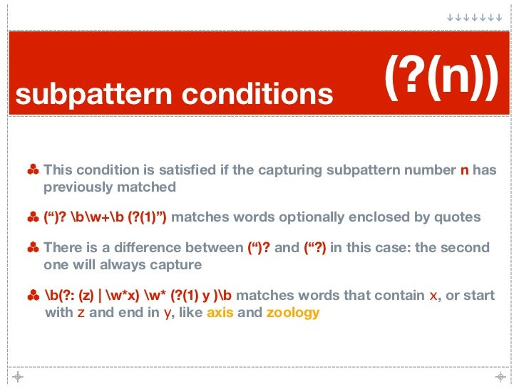 subpattern conditions                                  (?(n))  This condition is satisfied if the capturing subpattern numb...