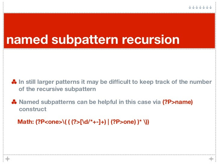 named subpattern recursion    In still larger patterns it may be difficult to keep track of the number  of the recursive su...