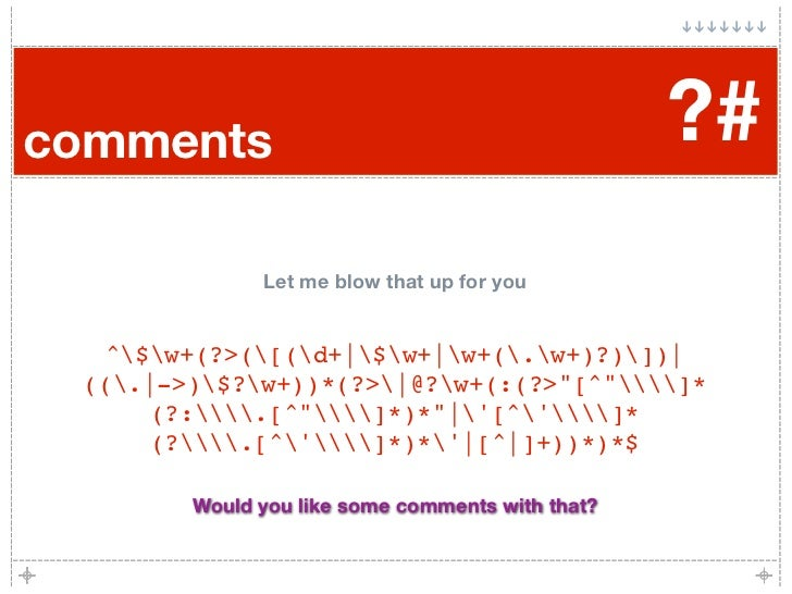comments                                          ?#               Let me blow that up for you      ^$w+(?>([(d+|$w+|w+(.w...