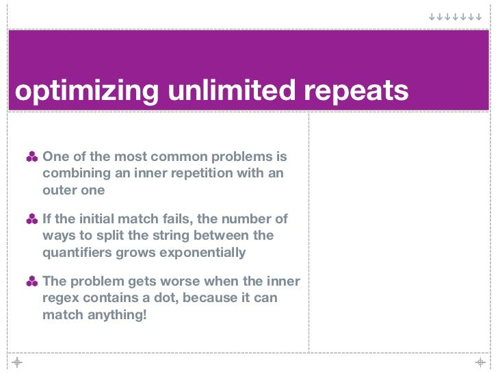 optimizing unlimited repeats    One of the most common problems is   combining an inner repetition with an   outer one    ...