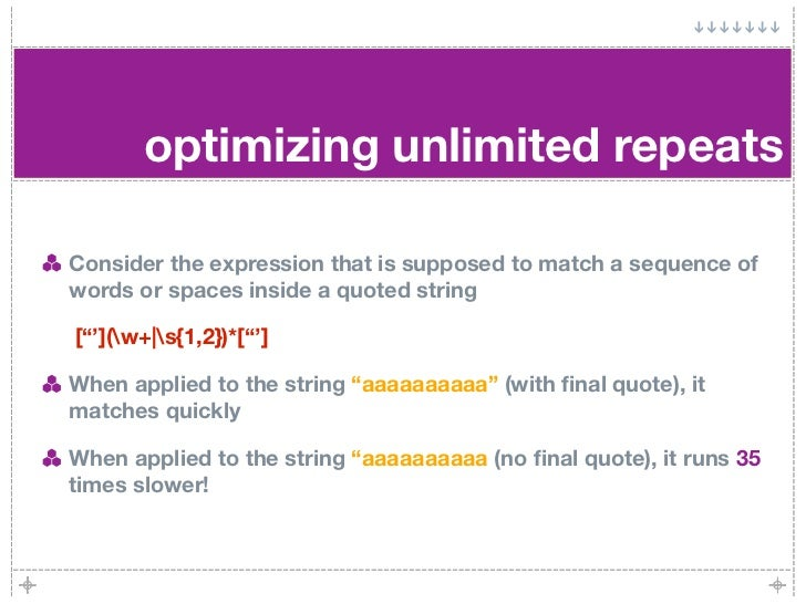 optimizing unlimited repeats  Consider the expression that is supposed to match a sequence of words or spaces inside a quo...