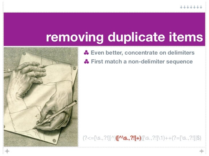 removing duplicate items         Even better, concentrate on delimiters         First match a non-delimiter sequence      ...