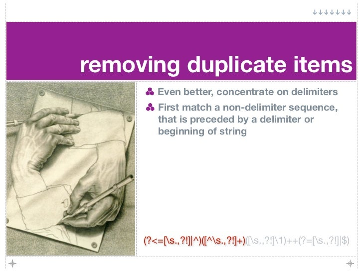 removing duplicate items         Even better, concentrate on delimiters         First match a non-delimiter sequence,     ...