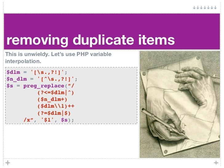 removing duplicate items This is unwieldy. Let's use PHP variable interpolation. $dlm = '[s.,?!]'; $n_dlm = '[^s.,?!]'; $s...
