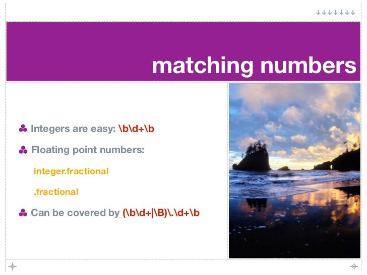 matching numbers  Integers are easy: bd+b  Floating point numbers:  integer.fractional  .fractional  Can be covered by (bd...