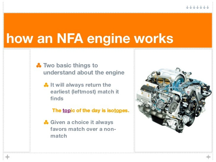 how an NFA engine works      Two basic things to      understand about the engine         It will always return the       ...