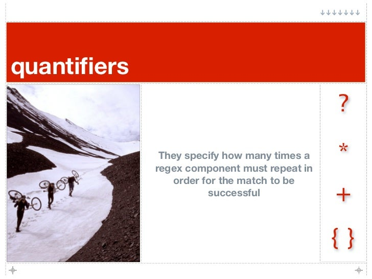quantifiers                                               ?                They specify how many times a   *              r...
