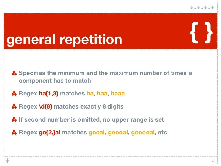 general repetition                                    {}  Specifies the minimum and the maximum number of times a  componen...
