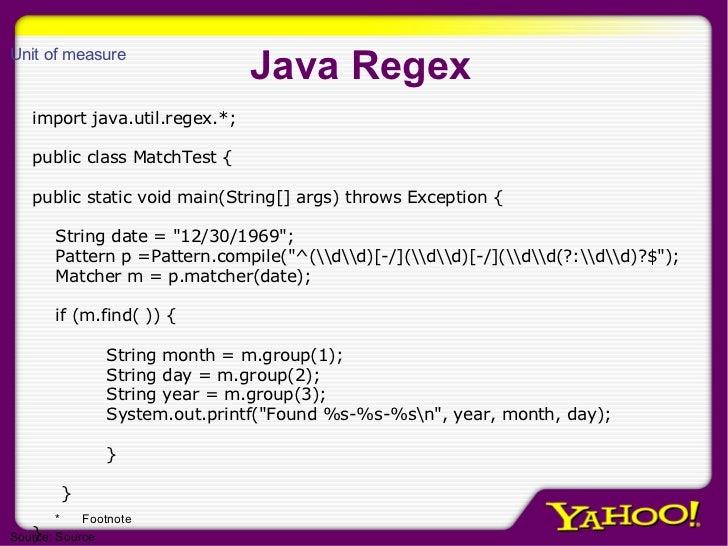 Java Regex <ul><li>import java.util.regex.*; </li></ul><ul><li>public class MatchTest { </li></ul><ul><li>public static vo...