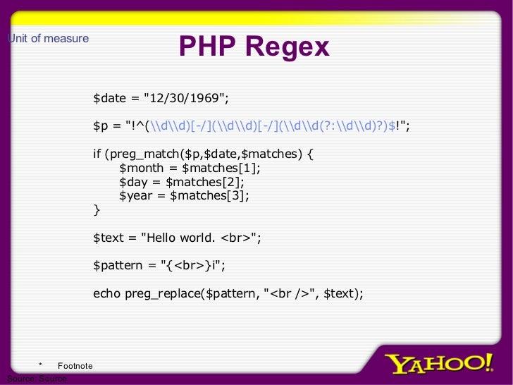 PHP Regex <ul><li>$date = &quot;12/30/1969&quot;; </li></ul><ul><li>$p = &quot;!^( dd)[-/](dd)[-/](dd(?:dd)?)$ !&quot;; </...