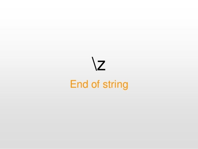 z End of string