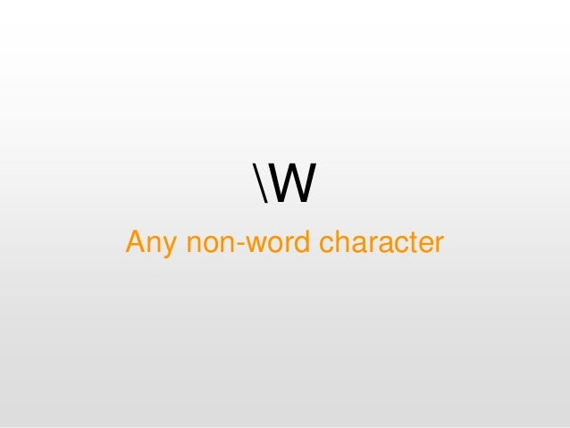 W Any non-word character