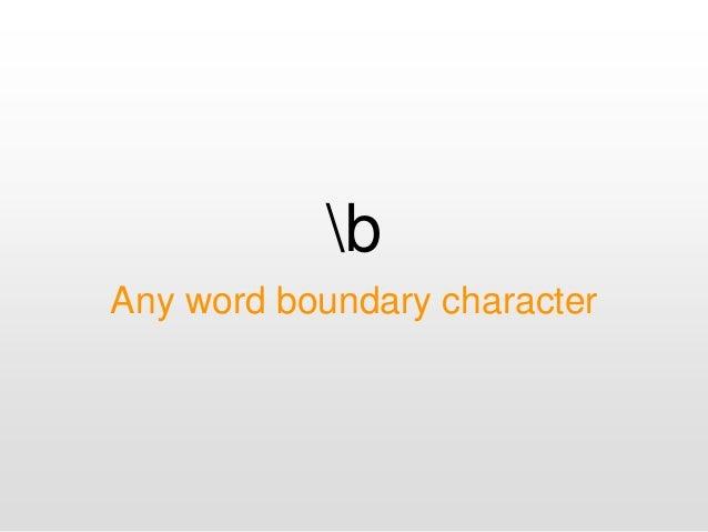 b Any word boundary character