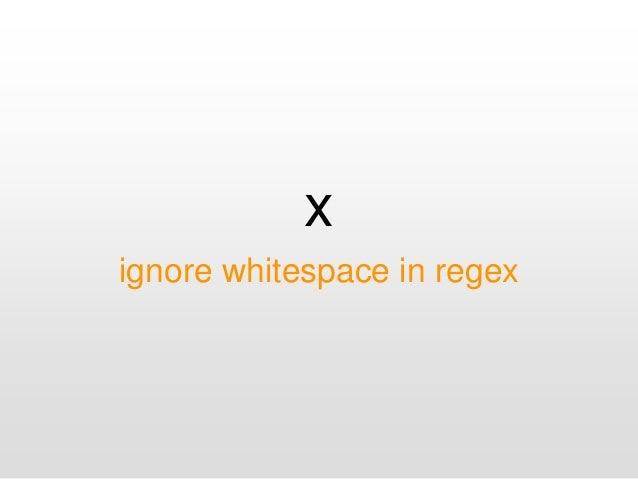 x ignore whitespace in regex