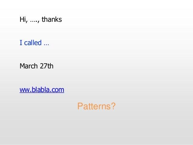 Hi, …., thanks I called … March 27th ww.blabla.com Patterns?