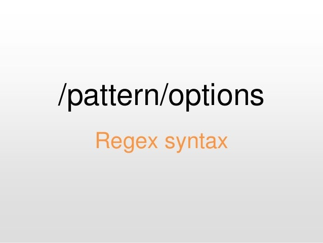 /pattern/options Regex syntax