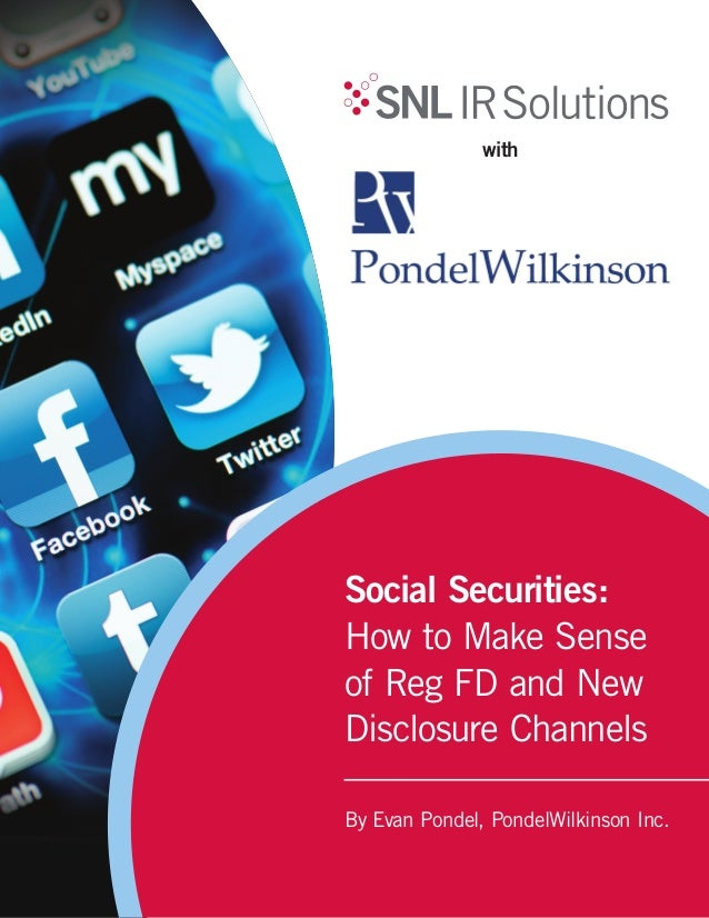 Social Securities:How to Make Senseof Reg FD and NewDisclosure ChannelsBy Evan Pondel, PondelWilkinson Inc.with