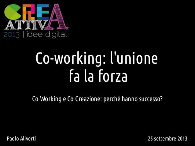 Ten Thousand Step Club 1st Meeting  Co-working: l'unione fa la forza Co-Working e Co-Creazione: perché hanno successo?  Pa...
