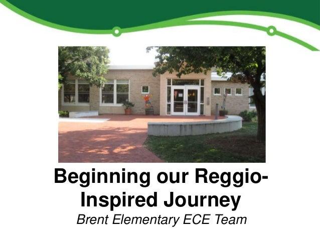 Beginning our Reggio-Inspired JourneyBrent Elementary ECE Team