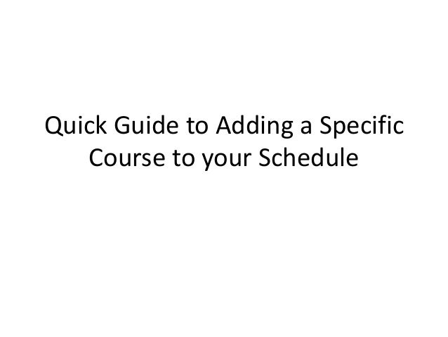Quick Guide to Adding a Specific Course to your Schedule