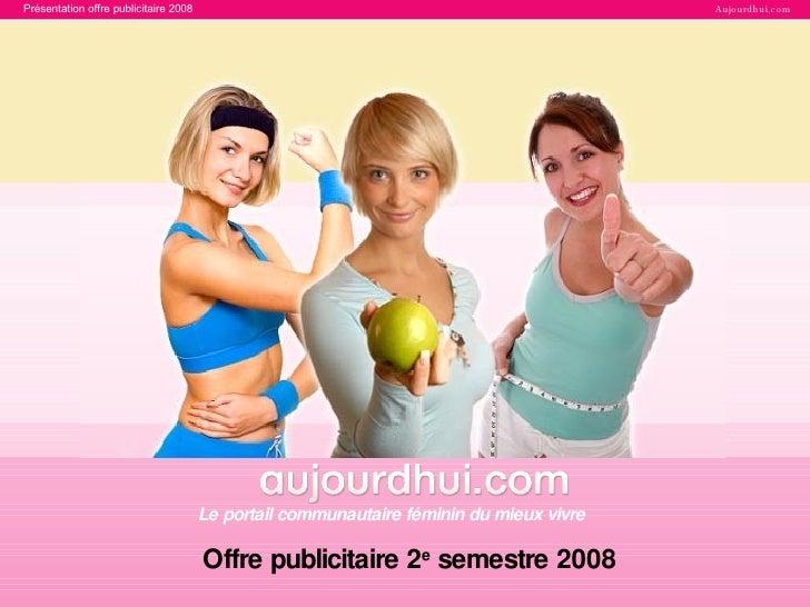 Le portail communautaire féminin du mieux vivre Offre publicitaire 2 e  semestre 2008