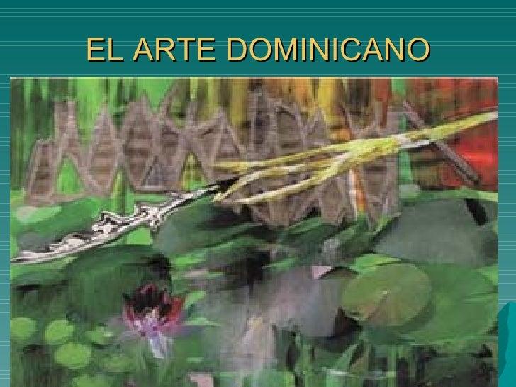 EL ARTE DOMINICANO