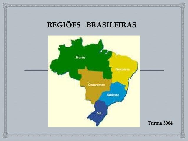 REGIÕES BRASILEIRAS Turma 3004