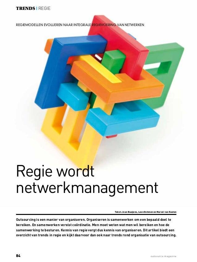 84 o u t so u rce mag az ine trends   regie Regiemodellen evolueren naar integrale regievoering van netwerken Regie wordt ...