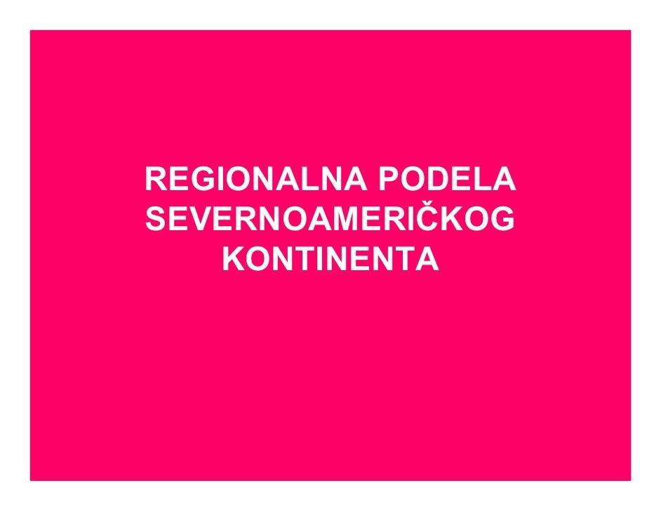 REGIONALNA PODELASEVERNOAMERlČKOG    KONTINENTA