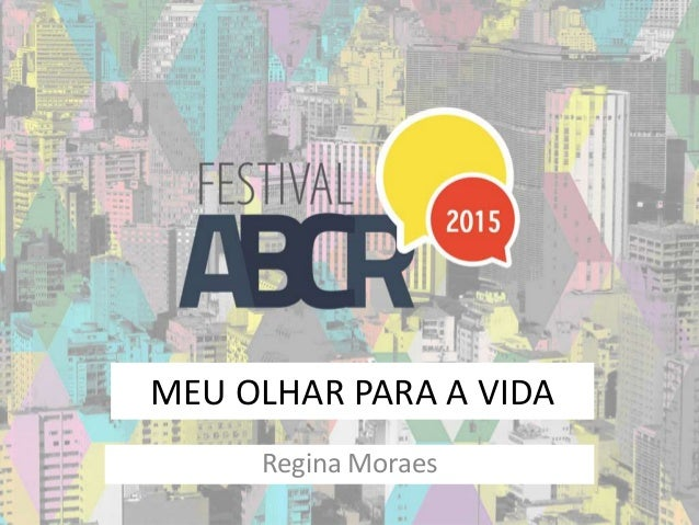 MEU OLHAR PARA A VIDA Regina Moraes