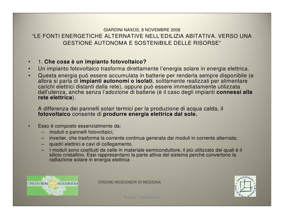"""GIARDINI NAXOS, 8 NOVEMBRE 2008     """"LE FONTI ENERGETICHE ALTERNATIVE NELL'EDILIZIA ABITATIVA. VERSO UNA               GES..."""