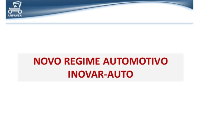 NOVO REGIME AUTOMOTIVOINOVAR-AUTONOVO REGIME AUTOMOTIVOINOVAR-AUTO
