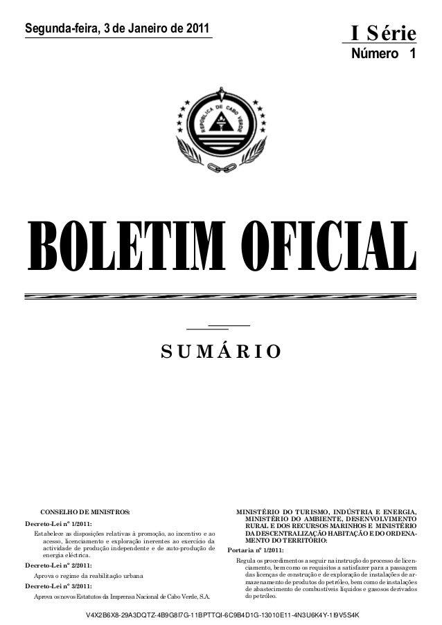 I Série  Segunda-feira, 3 de Janeiro de 2011  Número 1  BOLETIM OFICIAL SUMÁRIO  CONSELHO DE MINISTROS: Decreto-Lei nº 1/2...