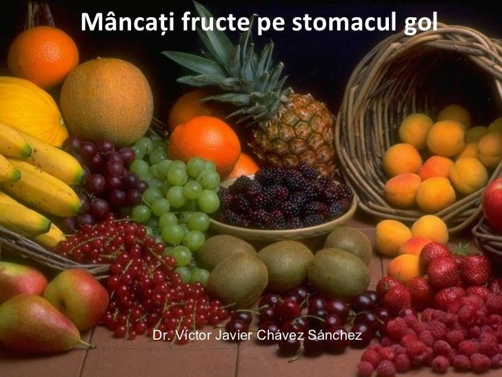 Mâncaţi fructe pe stomacul gol      Dr. Víctor Javier Chávez Sánchez