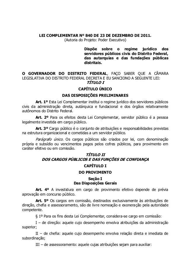 LEI COMPLEMENTAR Nº 840 DE 23 DE DEZEMBRO DE 2011. (Autoria do Projeto: Poder Executivo) Dispõe sobre o regime jurídico do...