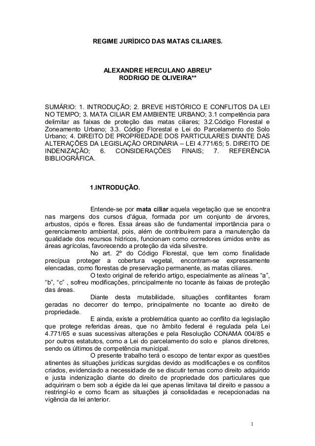 REGIME JURÍDICO DAS MATAS CILIARES. ALEXANDRE HERCULANO ABREU* RODRIGO DE OLIVEIRA** SUMÁRIO: 1. INTRODUÇÃO; 2. BREVE HIST...