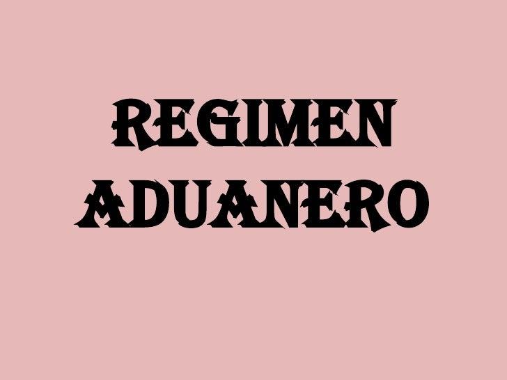 REGIMEN ADUANERO