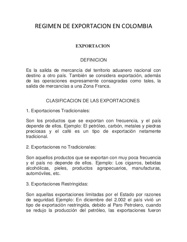 REGIMEN DE EXPORTACION EN COLOMBIA EXPORTACION DEFINICION Es la salida de mercancía del territorio aduanero nacional con d...
