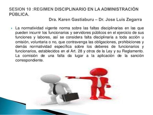  La normatividad vigente norma sobre las faltas disciplinarias en las que pueden incurrir los funcionarios y servidores p...