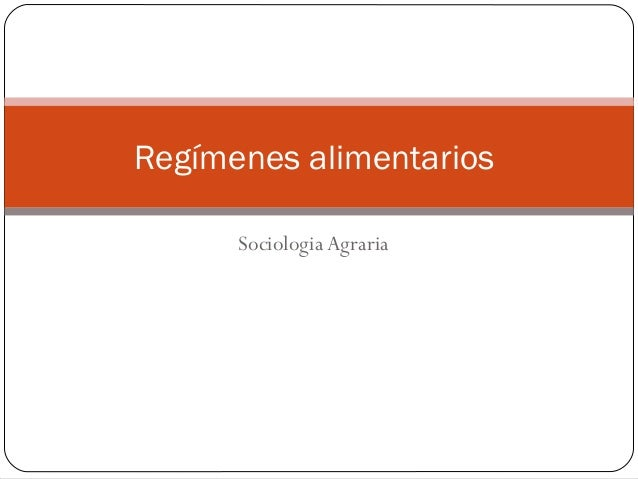 Sociologia AgrariaRegímenes alimentarios