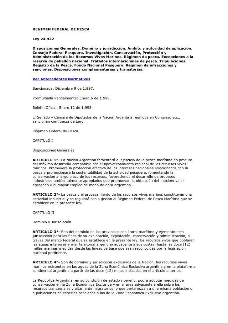 REGIMEN FEDERAL DE PESCA  Ley 24.922  Disposiciones Generales. Dominio y jurisdicción. Ambito y autoridad de aplicación. C...
